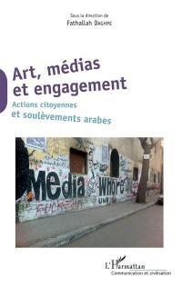 Arts, médias et engagement