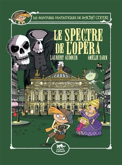 Les aventures fantastiques de Sacré Coeur, Le spectre de l'opéra, Vol. 6