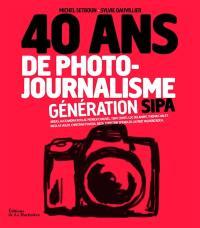 40 ans de photojournalisme, Génération SIPA
