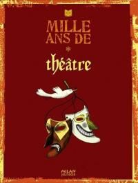 Mille ans de théâtre