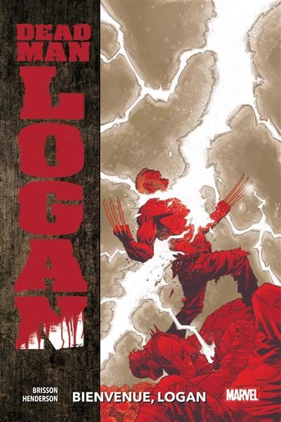 Dead man Logan. Volume 2, Bienvenue, Logan