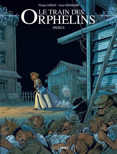 Le train des orphelins. Volume 6, Duels