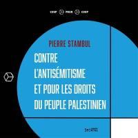 Contre l'antisémitisme et pour les droits du peuple palestinien