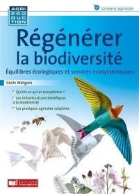 Régénérer la biodiversité : équilibres écologiques et services écosystémiques