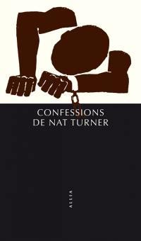 Confessions de Nat Turner. Suivi de Une révolte en noir et blanc