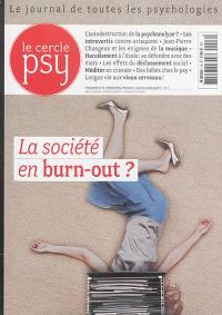 Le Cercle psy : le journal de toutes les psychologies. n° 16, La société en burn-out ?