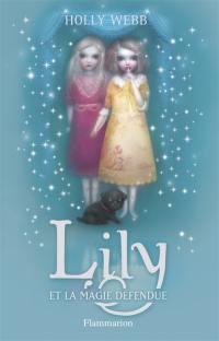 Lily. Volume 1, Lily et la magie défendue