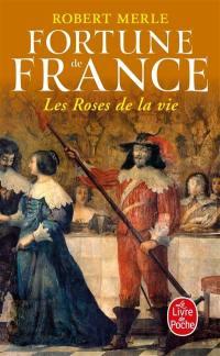 Fortune de France. Volume 9, Les roses de la vie