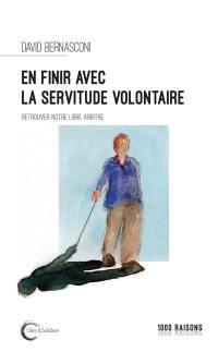 En finir avec la servitude volontaire ?
