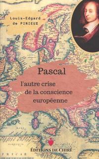 Pascal, l'autre crise de la conscience européenne