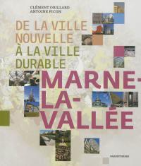 De la ville nouvelle à la ville durable : Marne-la-Vallée