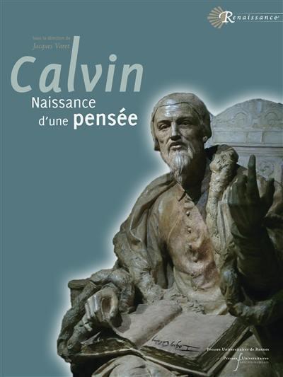 A la source de la pensée de Jean Calvin