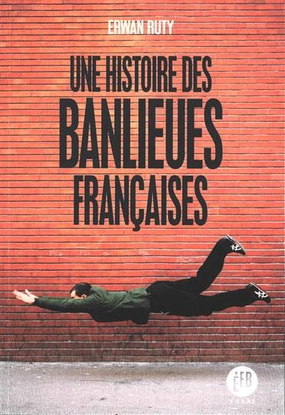 Une histoire des banlieues françaises