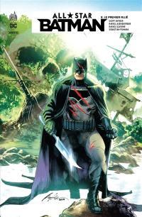 All star Batman. Volume 3, Le premier allié