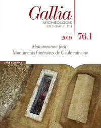 Gallia, archéologie des Gaules. n° 76-1, Monumentum fecit