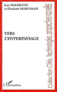 Vers l'hyperpaysage