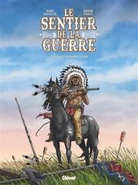Le sentier de la guerre. Volume 3, Little Bighorn river
