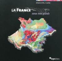 La France sous nos pieds