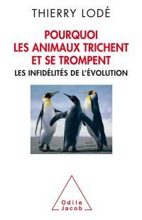 Pourquoi les animaux trichent et se trompent : les infidélités de l'évolution