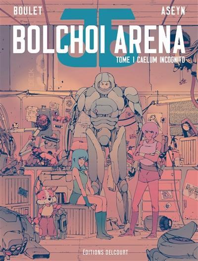 Bolchoi arena. Volume 1, Caelum incognito