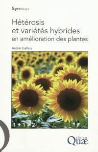 Hétérosis et variétés hybrides en amélioration des plantes