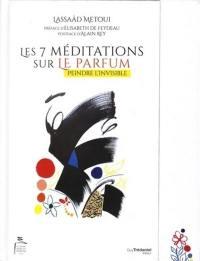 Les 7 méditations sur le parfum