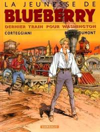 La jeunesse de Blueberry. Volume 12, Dernier train pour Washington