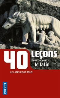 40 leçons pour découvrir le latin
