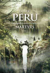 Martyrs. Volume 2,