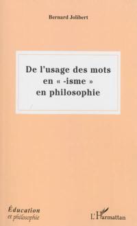 """De l'usage des mots en """"isme"""" en philosophie"""