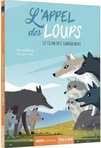 L'appel des loups. Volume 2, Le clan des Sangrenuit
