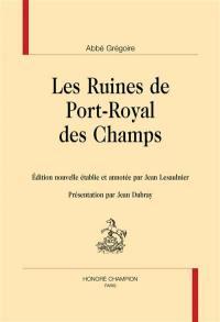 Les ruines de Port-Royal des Champs
