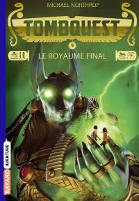 TombQuest. Volume 5, Le royaume final
