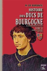 Histoire des ducs de Bourgogne de la maison de Valois (1364-1482). Volume 6, Charles le Téméraire