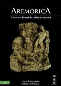 Aremorica : études sur l'ouest de la Gaule romaine. n° 1,