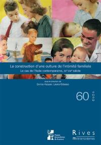 Rives méditerranéennes. n° 60, La construction d'une culture de l'intimité familiale