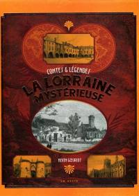 La Lorraine mystérieuse