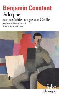 Adolphe; Le Cahier rouge; Cécile