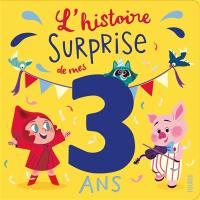 L'histoire surprise de mes 3 ans