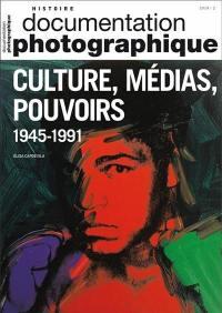 Documentation photographique (La). n° 8128, Culture, médias, pouvoirs
