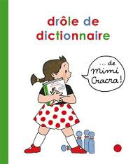 Drôle de dictionnaire... de Mimi Cracra