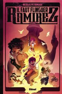 Il faut flinguer Ramirez. Volume 2,