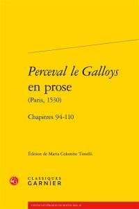 Perceval le Galloys en prose (Paris, 1530), Chapitres 94-110