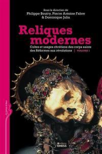 Reliques modernes. Volume 1,