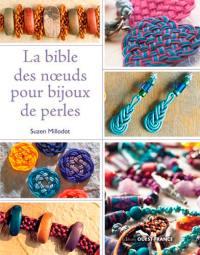 La bible des noeuds pour bijoux de perles