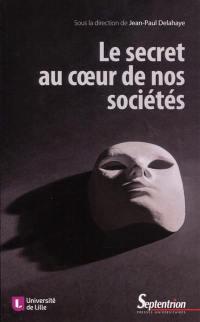 Le secret au coeur de nos sociétés