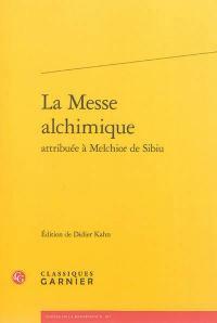La messe alchimique attribuée à Melchior de Sibiu