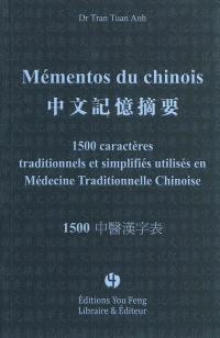 Mémentos du chinois. Volume 2, 1.500 caractères traditionnels et simplifiés utilisés en médecine traditionnelle chinoise