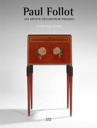Paul Follot : un artiste décorateur parisien