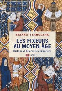 Les fixeurs au Moyen Age